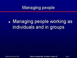 Managing people l Managing people working as individuals
