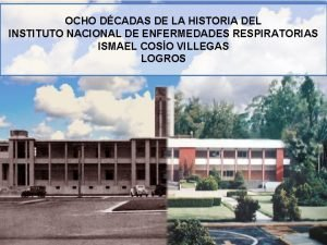 OCHO DCADAS DE LA HISTORIA DEL INSTITUTO NACIONAL