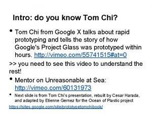 Intro do you know Tom Chi Tom Chi