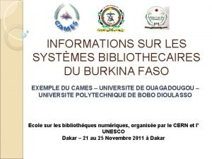 INFORMATIONS SUR LES SYSTMES BIBLIOTHECAIRES DU BURKINA FASO