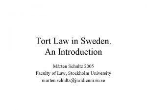 Tort Law in Sweden An Introduction Mrten Schultz