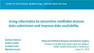 Center for Surveillance Epidemiology and Laboratory Services Using