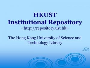 HKUST Institutional Repository http repository ust hk The