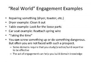 Real World Engagement Examples Repairing something dryer toaster
