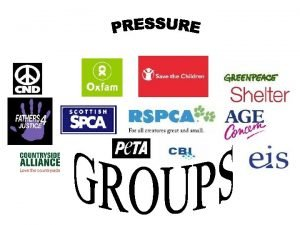 What are pressure groups A pressure group is