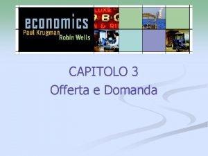 CAPITOLO 3 Offerta e Domanda Offerta e Domanda