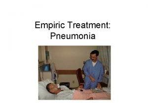 Empiric Treatment Pneumonia Overview of Pneumonia http www