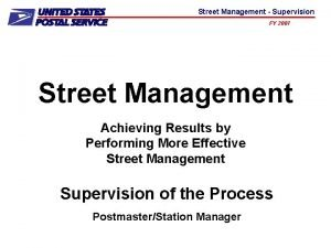 Street Management Supervision FY 2007 Street Management Achieving