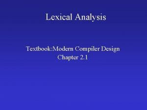 Lexical Analysis Textbook Modern Compiler Design Chapter 2
