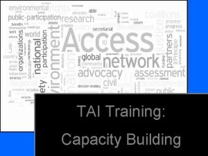 TAI Training Capacity Building Capacity Building Access to