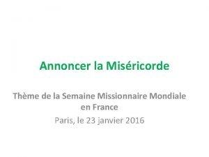 Annoncer la Misricorde Thme de la Semaine Missionnaire