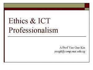 Ethics ICT Professionalism AProf Yeo Gee Kin yeogkcomp