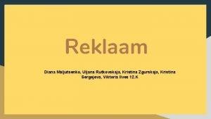 Reklaam Diana Maljutsenko Uljana Rutkovskaja Kristina Zgurskaja Kristina