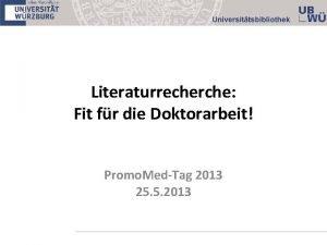 Literaturrecherche Fit fr die Doktorarbeit Promo MedTag 2013