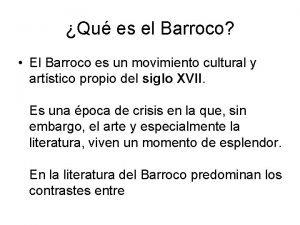 Qu es el Barroco El Barroco es un