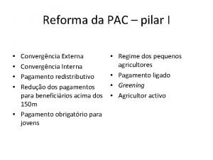 Reforma da PAC pilar I Convergncia Externa Convergncia