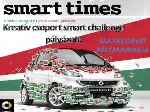 Kreatv csoport smart challenge plyzata GULYS DVID PLYAMUNKJA