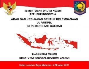 KEMENTERIAN DALAM NEGERI REPUBLIK INDONESIA ARAH DAN KEBIJAKAN