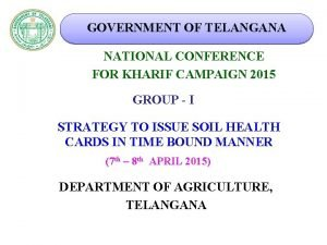 GOVERNMENT OF TELANGANA NATIONAL CONFERENCE FOR KHARIF CAMPAIGN