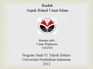 Ibadah Aspek Ritual Umat Islam disusun oleh Umar