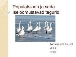 Populatsioon ja seda iseloomustavad tegurid Koostanud lle Irdt