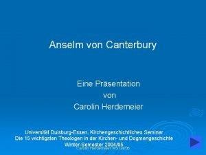 Anselm von Canterbury Eine Prsentation von Carolin Herdemeier