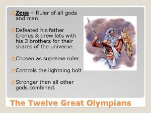 Zeus Ruler of all gods and man Defeated