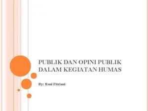 PUBLIK DAN OPINI PUBLIK DALAM KEGIATAN HUMAS By