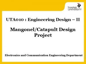 UTA 010 Engineering Design II MangonelCatapult Design Project