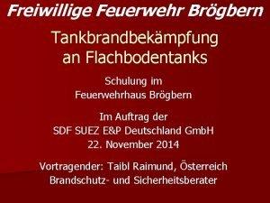 Freiwillige Feuerwehr Brgbern Tankbrandbekmpfung an Flachbodentanks Schulung im