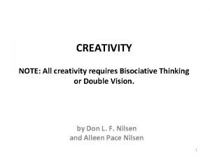 CREATIVITY NOTE All creativity requires Bisociative Thinking or
