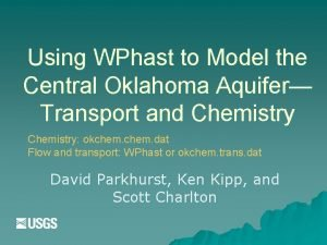 Using WPhast to Model the Central Oklahoma Aquifer