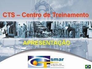 CTS Centro de Treinamento APRESENTAO CTS 2006 Smar