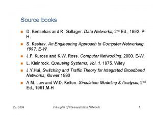 Source books n D Bertsekas and R Gallager