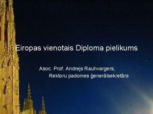 Eiropas vienotais Diploma pielikums Asoc Prof Andrejs Rauhvargers
