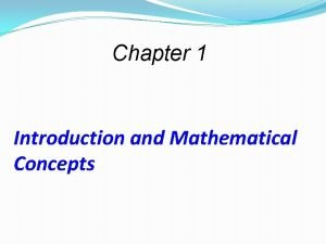 Chapter 1 Introduction and Mathematical Concepts 1 2