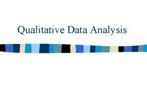 Qualitative Data Analysis What is qualitative analysis n