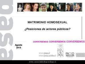 MATRIMONIO HOMOSEXUAL Posiciones de actores pblicos CONVERSEMOS Agosto