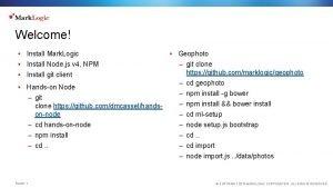 Welcome Install Mark Logic Install Node js v