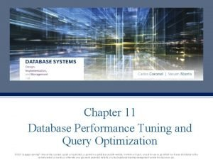 Chapter 11 Database Performance Tuning and Query Optimization