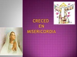 CRECED EN MISERICORDIA MARIA NOS DICE MUCHO Habis