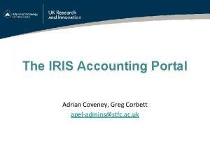The IRIS Accounting Portal Adrian Coveney Greg Corbett