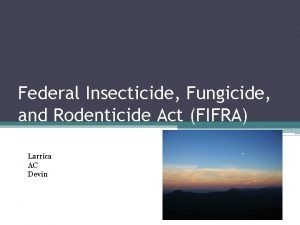 Federal Insecticide Fungicide and Rodenticide Act FIFRA Larrica