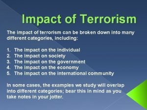 Impact of Terrorism The impact of terrorism can