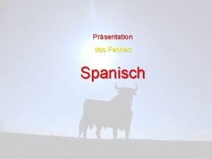 Prsentation des Faches Spanisch Warum Spanisch lernen Nach