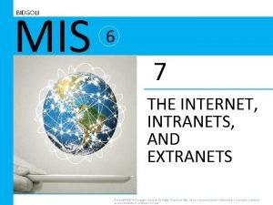 MIS BIDGOLI 6 7 THE INTERNET INTRANETS AND