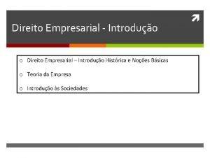 Direito Empresarial Introduo o Direito Empresarial Introduo Histrica