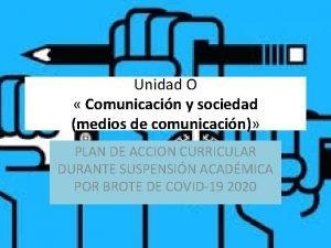 Unidad O Comunicacin y sociedad medios de comunicacin