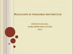 RESOLUCIN DE PROBLEMAS MATEMTICOS PROYECTO DE AULA MARIA
