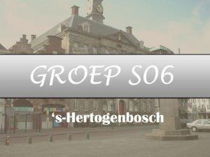 Groep S 06 Roan Winkelman Maarten Driessen Wouter